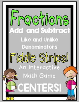 Add and Subtract Fractions Fiddle Strips!