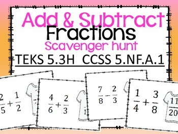 Add and Subtract Fractions Scavenger Hunt TEKS 5.3H CCSS 5.NF.A.1