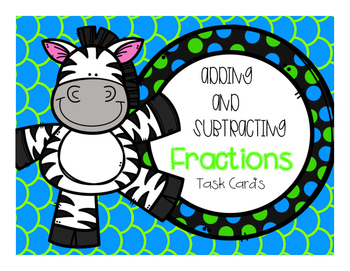 Add and Subtract Fractions Task Cards