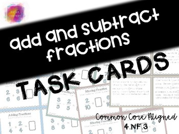Add and Subtract Fractions Task Cards 4.NF.3