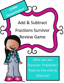 Add and Subtract Fractions Unlike Denominators Review Game: Survivor Theme