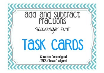 Add and Subtract Fractions Word Problem Scavenger Hunt Cards