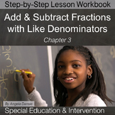 Add and Subtract Fractions with Like Denominators | Special Education Math
