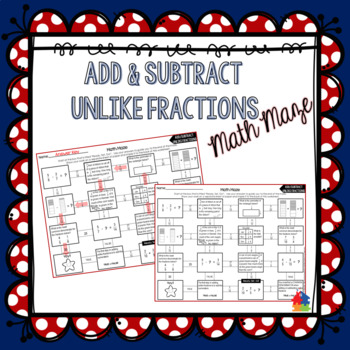 Add and Subtract Fractions with UNLIKE Denominators Math Maze