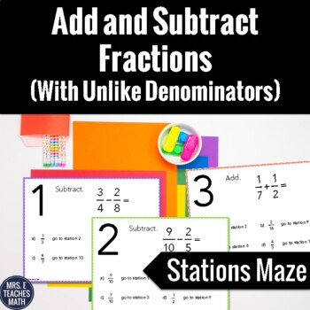 Add and Subtract Fractions with Unlike Demoninators Stations Maze Activity
