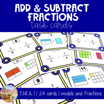 Add and Subtract Fractions with Unlike Denominators Task Cards Common Core