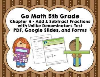 Add and Subtract Fractions with Unlike Denominators Test - Go Math 5th Gr Ch 6