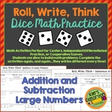 Add and Subtract Large Numbers - Roll, Write, Think! - Dic