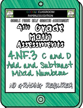 Add and Subtract Mixed Numbers - 4.NF.3 Self Grading Assessment Google Forms