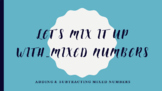 Add and Subtract Mixed Numbers Powerpoint
