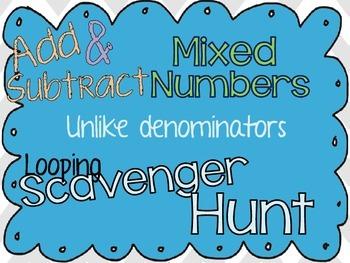 Add and Subtract Mixed Numbers Scavenger Hunt