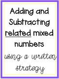 Add and Subtract Related and Unrelated Mixed Numbers with a Written Strategy