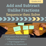 Add and Subtract UNLIKE Fractions - Sequence and Solve