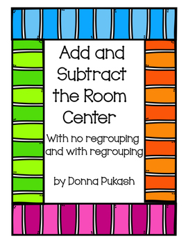 Add the Room & Subtract the Room- With Regrouping and No R