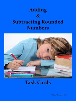 Add and Subtracting Using Rounding Task Cards for Lower El