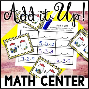 Add it Up!! Addition Math Center (1-10)- Anytime Center
