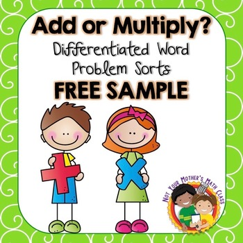 Add or Multiply? Word Problem Sort Free Sample