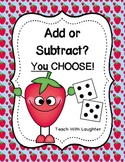 Add or Subtract?  Roll and Choose