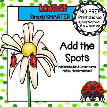 Add the Spots:  NO PREP Bug Themed Addition Roll and Cover Game