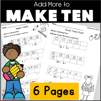 Add to Make 10 Draw more to make 10 Kindergarten Common Core SPRING K.OA.4