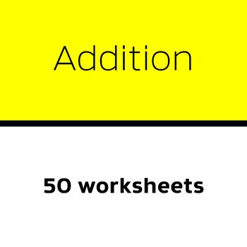 Add up to 2 digits to up to 2 digits (50 worksheets)