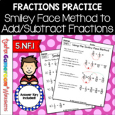 Adding Subtract Fractions with Unlike Denominators using the Smiley-Face Method