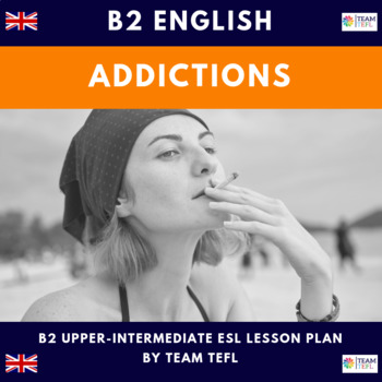 Addictions B2 Upper-Intermediate Lesson Plan For ESL