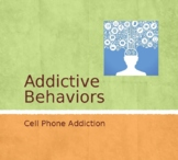 Addictive Behavior-Cell Phone Use