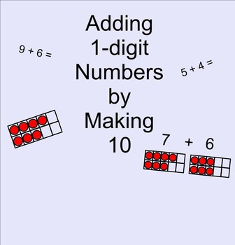 Adding 1 Digit Numbers by Making Ten