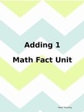 Adding 1 Math Fact Unit
