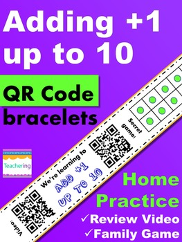 Adding +1 Up to 10 Homework {Bracelets with QR codes}