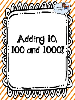 Adding 10, 100 and 1000