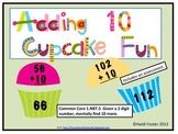 Adding 10 Cupcake Fun (Common Core Aligned)