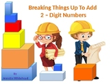 Adding 2 - Digit Numbers by Deconstructing