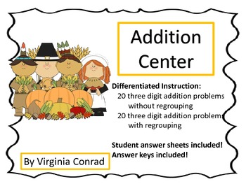 Adding 2 three digit numbers with and without regrouping--Thanksgiving Center