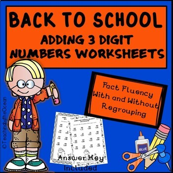 Adding 3 Digit Numbers Worksheets - Back to School Themed