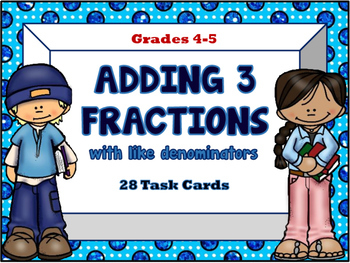 Adding 3 Fractions with Like Denominators Task Cards