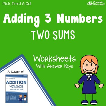 Adding 3 Numbers Worksheets With Answer Keys (2 Sums)