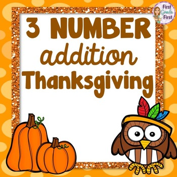 Adding Three Numbers Differentiated Worksheets Thanksgiving
