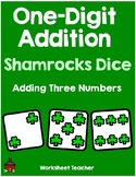 St. Patrick's Day Shamrocks Dice One Digit  Addition Adding 3 Numbers Worksheets