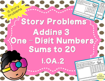 Adding 3 Numbers Story Problems to 20 {Word Problems}