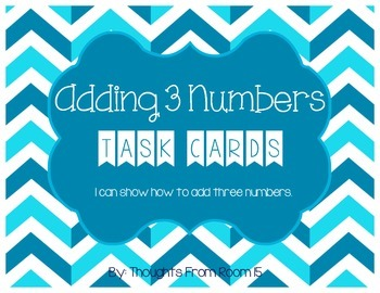 Adding 3 Numbers: Task Cards