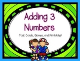 Adding 3 Numbers {Task Cards, Games, and Printables}