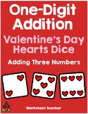 Valentine's Day Hearts Dice One Digit Addition Adding 3 Numbers Worksheets