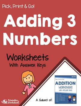 Adding Three Addends Activities, 2, 3, 4 Digits With, Without Regrouping Sheets