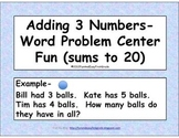 Adding 3 Numbers Word Problem Center Fun (sums to 20) (Common Core Aligned)