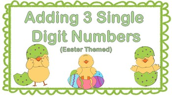 Adding 3 Single Digit Numbers Task Cards (Easter Themed)