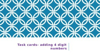 Adding 4 Digit Numbers Task Cards