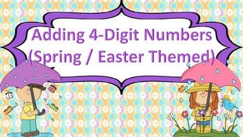 Adding 4-Digit Numbers Task Cards {Spring / Easter Themed}