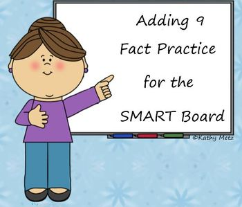 Adding 9 Fact Practice for the SMART Board
